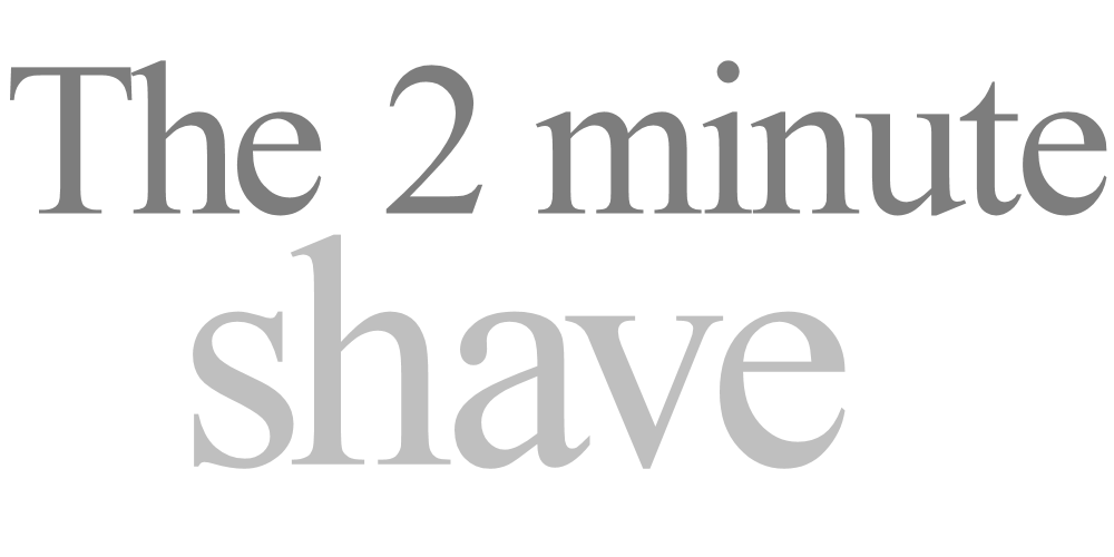The Two Minute Shave (graphical text)